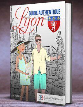 Guide de Lyon comme un lyonnais