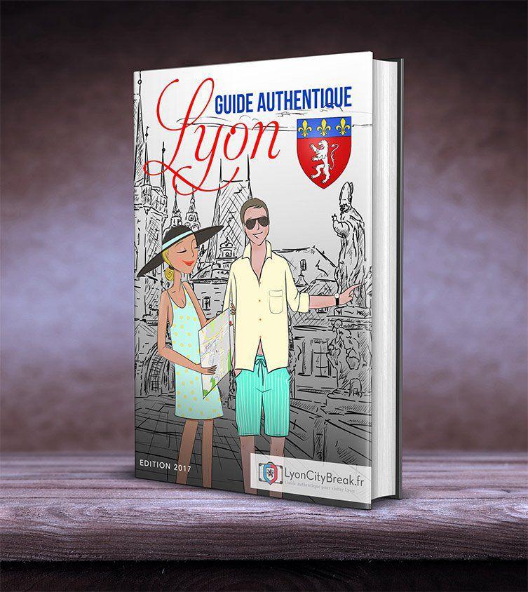 """Le livre """"Guide Authentique de Lyon"""""""